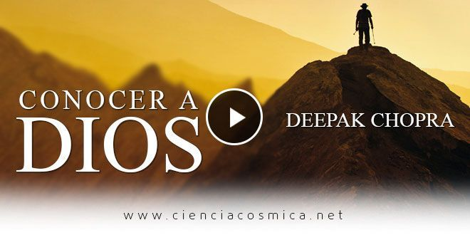 Photo of Conocer a Dios | Deepak Chopra
